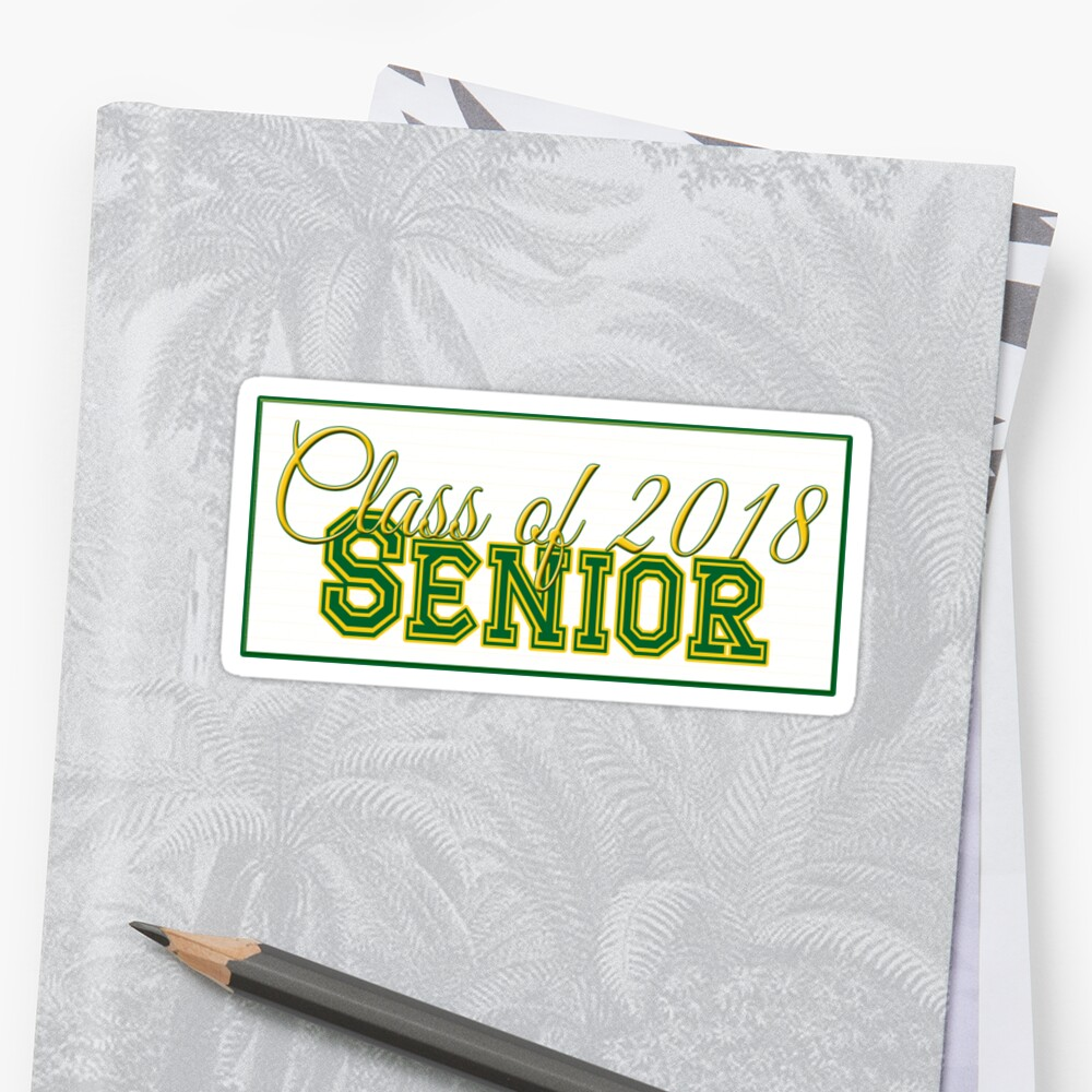 Class of 2018 Senior Green and Gold Sticker