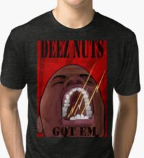 DEEZ NUTS Tri-blend T-Shirt