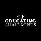 Keep educating small minds by jazzydevil
