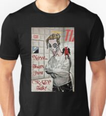 Now... That's Just Crazy Talk! Unisex T-Shirt