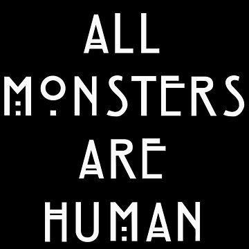 All monsters are human by josialbi
