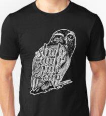 Funny Hidden Message Shuh Duh Fuh Cup Mad Owl Lover Unisex T-Shirt