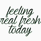 Feeling Real Fresh Today by AshleyMakes