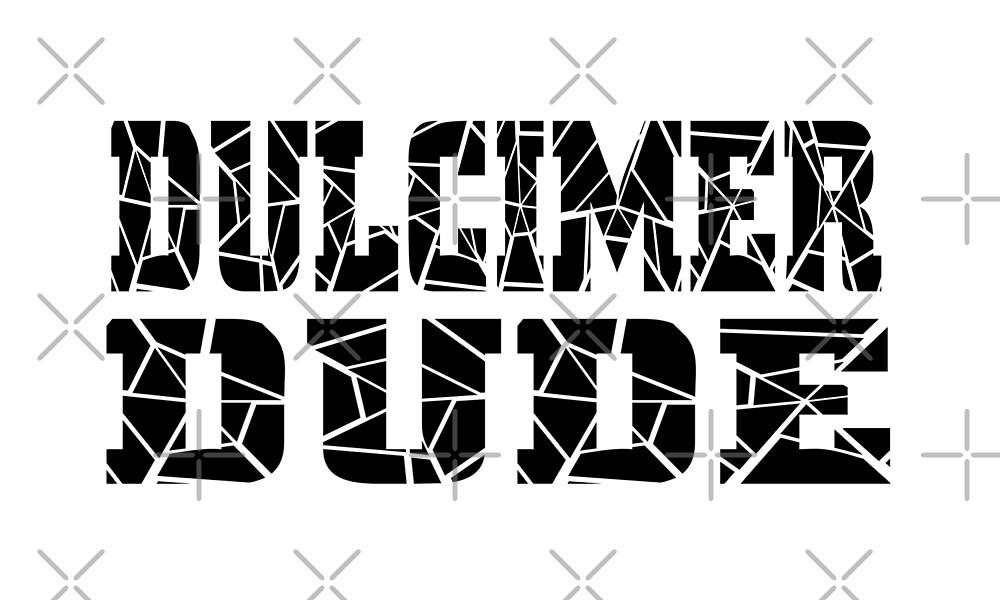 Dulcimer Dude - Funny Dulcimer T Shirt  by greatshirts