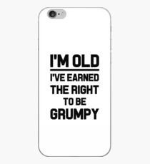 I'M OLD I'VE EARNED THE RIGHT TO BE GRUMPY business work money elder moody funny professionals happy gifts  iPhone Case