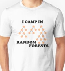 I Camp in Random Forests Unisex T-Shirt