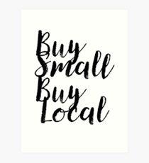 Buy Small Buy Local Gift For Vegan Organic Gluten Art Print