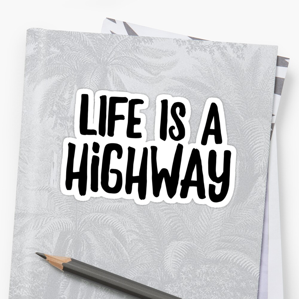 Life Is A Highway For Country Music Lyrics Stickers By Roadrescuer