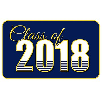 Class of 2018 in Blue and Gold by MomMcWin