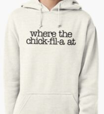 Where Chick Fil A At & Meme Dank Funny Pullover Hoodie