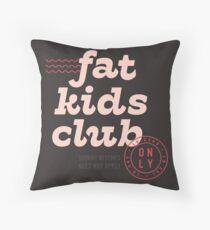 Fat Kids Club Throw Pillow
