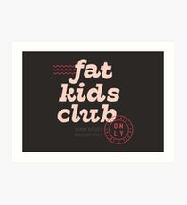 Fat Kids Club Art Print