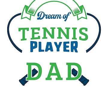 Tennis Dad Gift Funny Father's Day Player Gifts Ball Dream by ViviLane