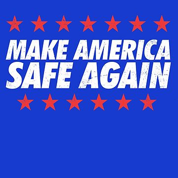 Make America Safe Again by 8645th