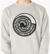 That Record Got Me High Podcast Logo Pullover