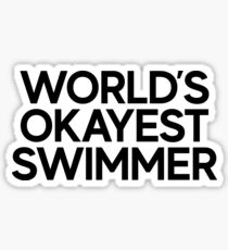 World's Okayest Swimmer / Swim Swimmer Pool Sticker
