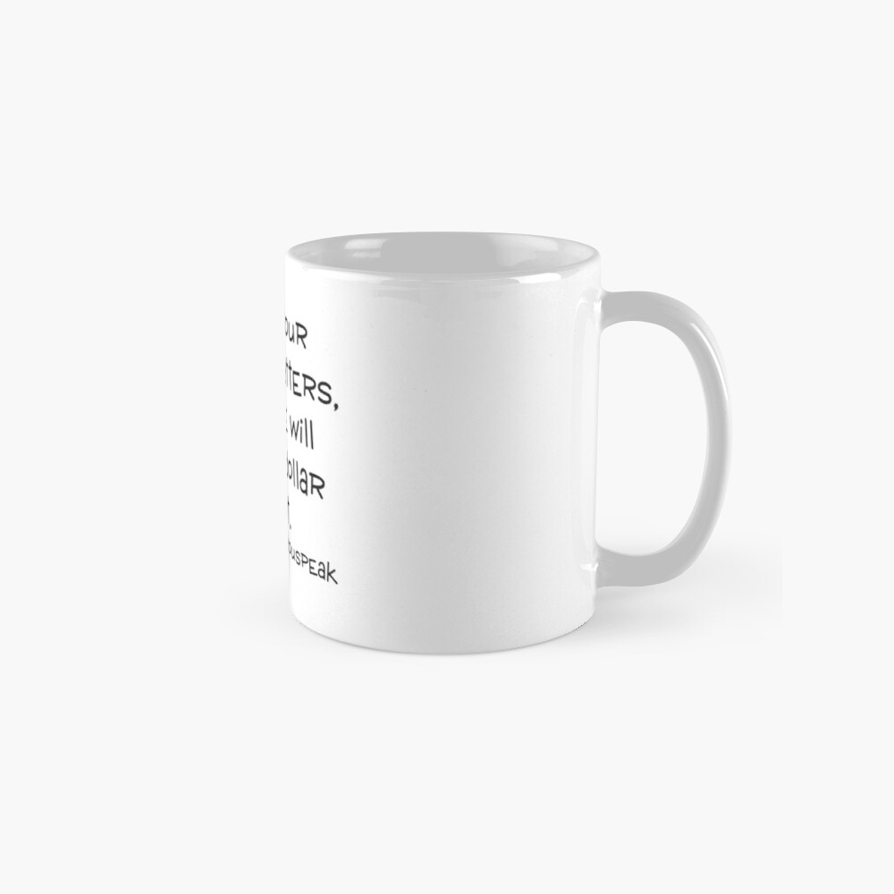 """Model Me VIP """"Think Before You Speak"""" Collection Mugs"""