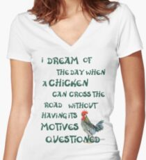 I dream of the day... CHICKENS (on light) Women's Fitted V-Neck T-Shirt