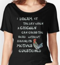 I dream of the day... CHICKENS (on dark) Relaxed Fit T-Shirt