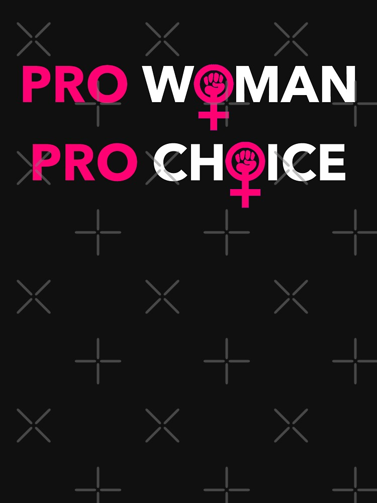 Pro Woman Pro Choice - Women's Power Fist by Thelittlelord