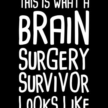 Brain Surgery - Funny Get Well Recovery Gift by ethandirks