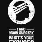 Brain Surgery - Funny Get Well Recovery Gift by Nathan Darks