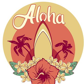 Aloha in hawaiian flowers bouquet of hibiscus and plumeria and palms with surfboard  by JeraRS