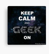 Keep Calm and Geek on Canvas Print