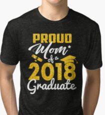 Proud Mom of a 2018 Graduate Tri-blend T-Shirt