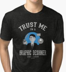 Graphic-Designer | Trust me Design Tri-blend T-Shirt