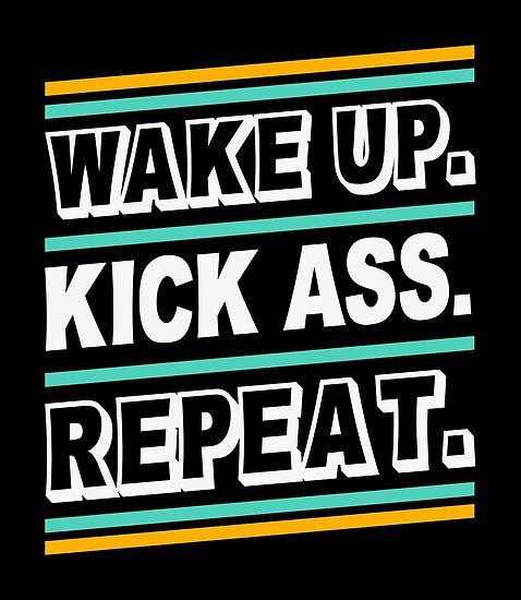 wake up kickass be kind repeat meme