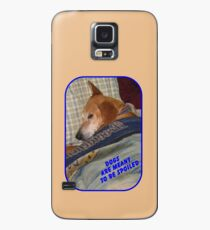 Dogs are Meant to be Spoiled Case/Skin for Samsung Galaxy