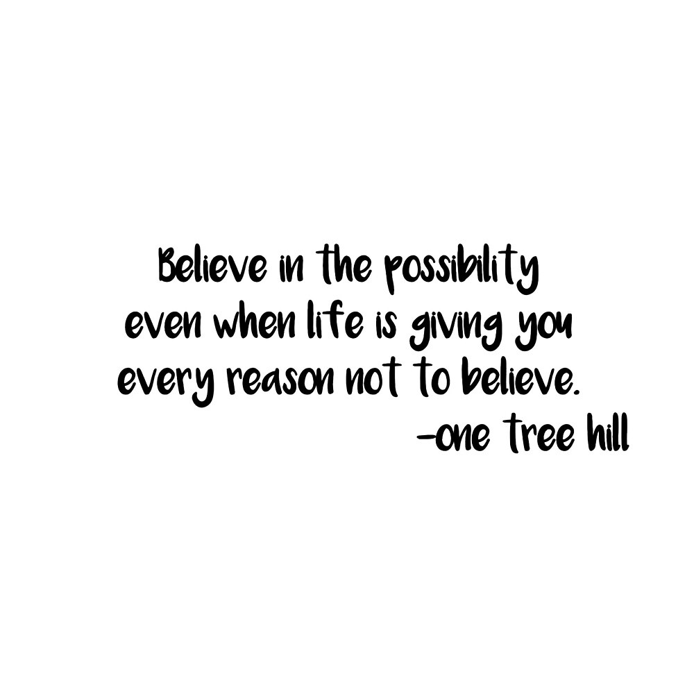 One Tree Hill Quote\