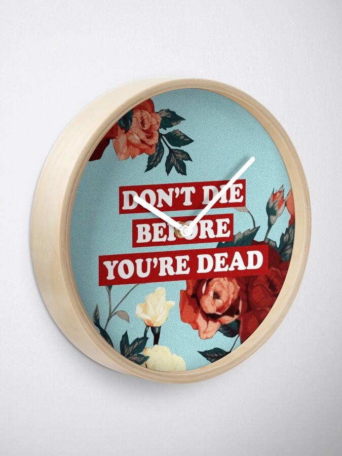 Vista alternativa de Reloj No mueras antes de morir