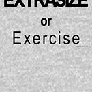 EXTRASIZE or Exercise (Sports Edition) by EyeMagined