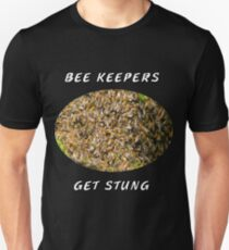 Bee Keepers Get Stung T-Shirt