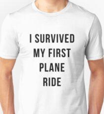 Survived First Plane Ride Unisex T-Shirt