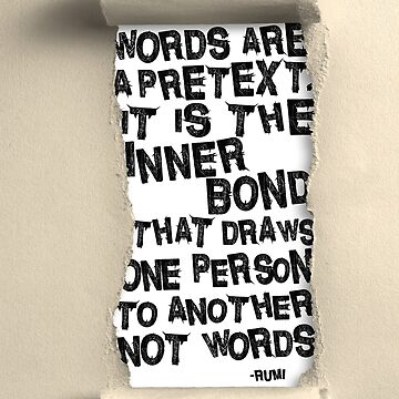 Words are a pretext. It is the inner bond that draws one person to another, not words. by mensijazavcevic