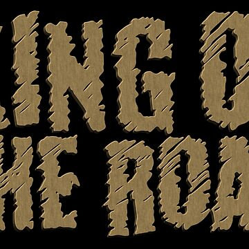 King of The Road by CovertArrow