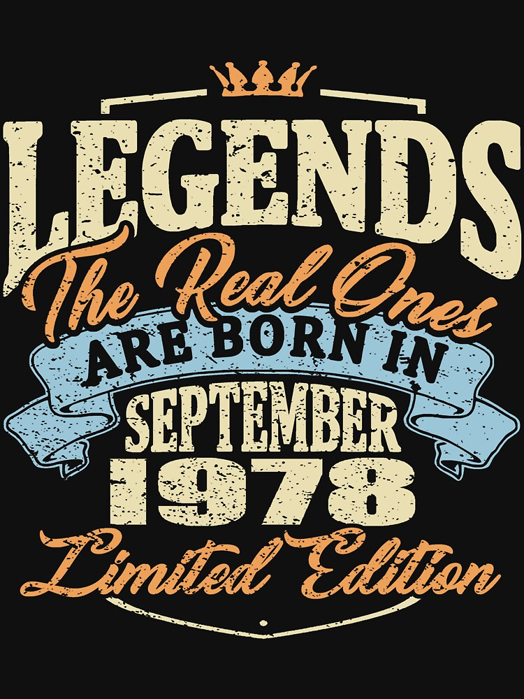 Legends the real ones are born in september 1978 by NEDERSHIRT