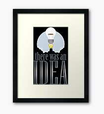 there was an idea Framed Print