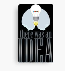 there was an idea Canvas Print