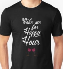 Wake Me for Happy Hour Wine Drinking Graphic  Unisex T-Shirt