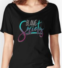 Sarcastic Society Gift - Perfection Blame Expression Women's Relaxed Fit T-Shirt
