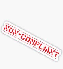 Non-Compliant Sticker