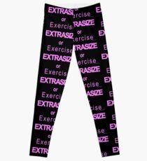 Extrasize or Exercise (Hot Pink) Leggings