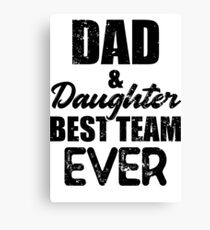 Father Daughter Quotes Canvas Prints Redbubble