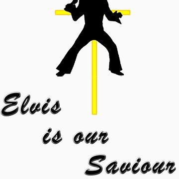 Elvis is our Saviour by darrikk