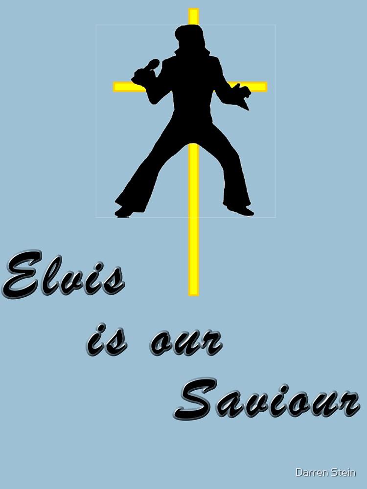 Elvis is our Saviour by darrikk