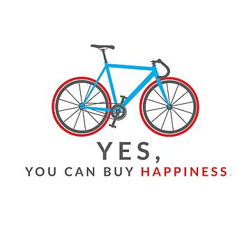 Yes...You Can Buy Happiness: This Cycling Life by friendlyspoon